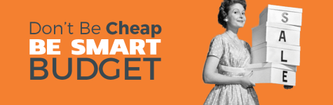Don't be Cheap, be Smart. Budget!