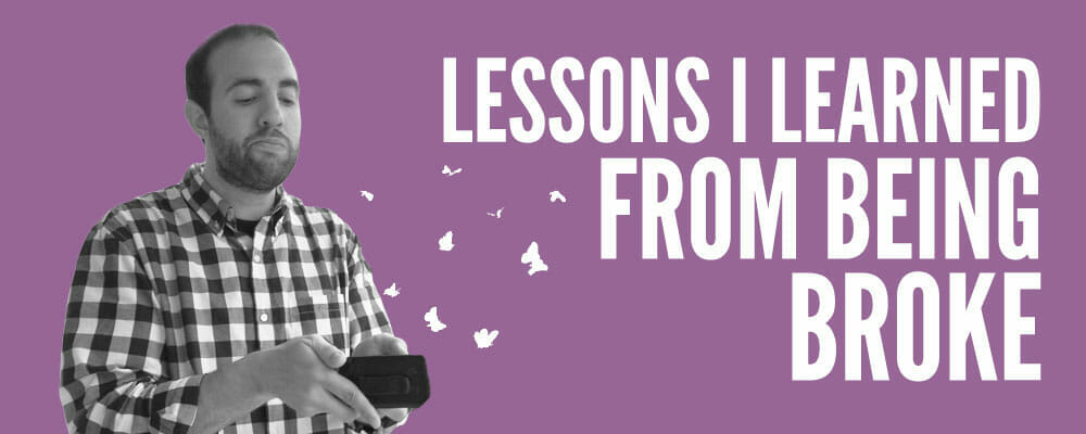 Lessons I Learned From Being Broke