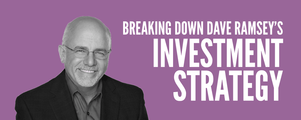 Breaking Down the Dave Ramsey Investing Strategy