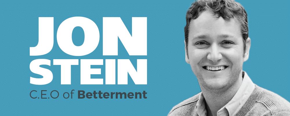 John Stein: C.E.O. of Betterment