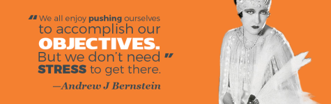 """We all enjoy pushing oursevles to accomplish our objectives. But we don't need stress to get there."" —Andrew J Bernstein"