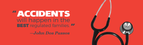 """""""Accidents will happen in the best regulated families."""" —John Dos Passos"""