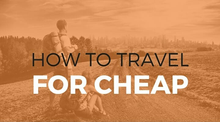 102: How to Travel for Cheap