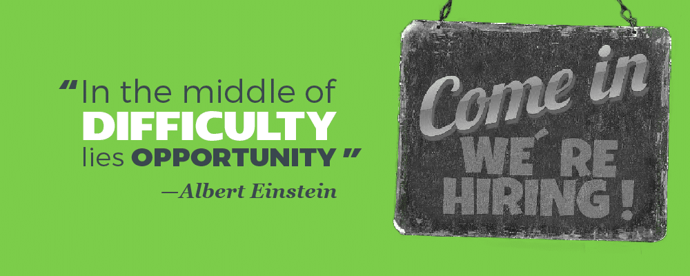 """""""In the middle of difficulty lies opportunity."""" —Albert Einstein"""