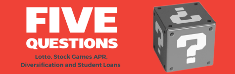 Five Questions: Lotto, Stock Games APR, Diversification and Student Loans