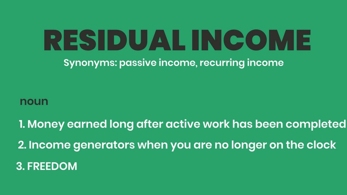 Get Started Making Residual Income: Make More By Doing Less