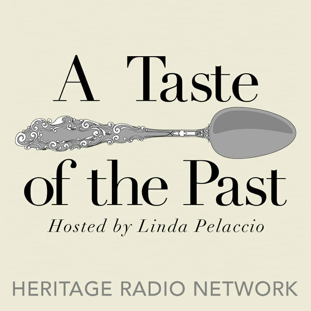 A Taste of the Past, hosted by Linda Pelaccio