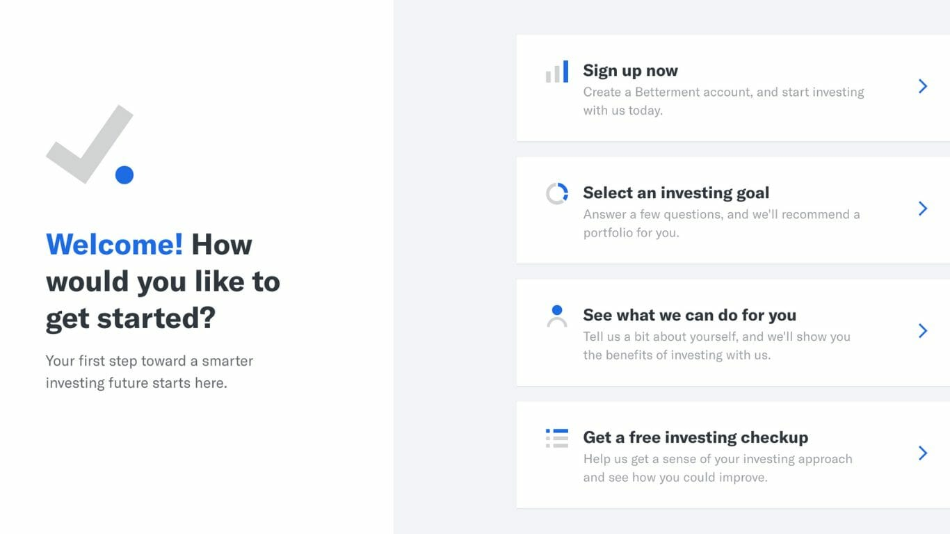 Betterment welcome screen, letting you choose where you want to get started.